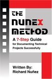 NuneX Method A 7-Step Guide for Documenting Technical Projects Successfully 2005 9780595325856 Front Cover
