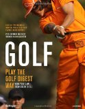 Golf Play the Golf Digest Way - Hone Your Game - From Green to Tee 2012 9780789324856 Front Cover