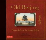 Old Beijing Postcards from the Imperial City 2nd 2012 9780804841856 Front Cover