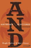 And The Gathered and Scattered Church 2010 9780310325857 Front Cover