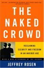 Naked Crowd Reclaiming Security and Freedom in an Anxious Age 2005 9780375759857 Front Cover