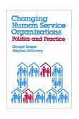 Changing Human Service Organizations 2002 9780743237857 Front Cover
