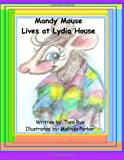 Mandy Mouse Lives at Lydia House 2012 9781467956857 Front Cover
