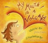 My Mouth Is a Volcano! 2008 9781931636858 Front Cover