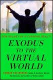 Exodus to the Virtual World How Online Fun Is Changing Reality 2008 9780230607859 Front Cover
