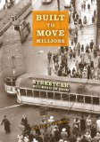 Built to Move Millions Streetcar Building in Ohio 2008 9780253349859 Front Cover