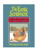 Erotic Sentiment In the Paintings of India and Nepal 1997 9780892816859 Front Cover