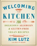 Welcoming Kitchen 200 Delicious Allergen- and Gluten-Free Vegan Recipes 2011 9781402771859 Front Cover