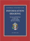 National Strategy for Information Sharing Successes and Challenges in Improving Terrorism-Related Information Sharing 2009 9781600375859 Front Cover