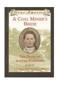 Coal Miner's Bride The Diary of Annetka Kaminska, Lattimer, Pennsylvania, 1896 2000 9780439053860 Front Cover