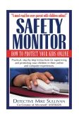 Safety Monitor How to Protect Your Kids Online 2003 9781566251860 Front Cover