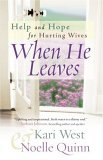 When He Leaves Help, and Hope for Hurting Wives 2005 9780736915861 Front Cover