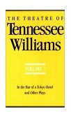 Theatre of Tennessee Williams In the Bar of a Tokyo Hotel and Other Plays 1994 9780811212861 Front Cover