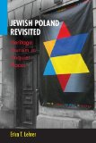 Jewish Poland Revisited Heritage Tourism in Unquiet Places 2013 9780253008862 Front Cover