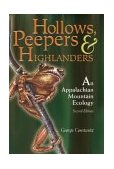 Hollows, Peepers, and Highlanders An Appalachian Mountain Ecology 2nd 2004 9780937058862 Front Cover