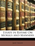 Essays in Rhyme on Morals and Manners 2010 9781147461862 Front Cover