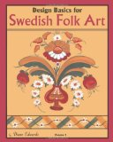 Design Basics for Swedish Folk Art 2010 9781453876862 Front Cover