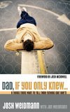 Dad, If You Only Knew... Eight Things Teens Want to Tell Their Fathers (But Don't) 2005 9781590524862 Front Cover