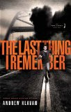 Last Thing I Remember 2010 9781595545862 Front Cover