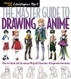 Master Guide to Drawing Anime How to Create and Customize Original Characters of Japanese Animation 2015 9781936096862 Front Cover