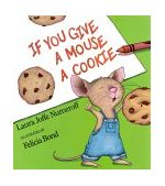 If You Give a Mouse a Cookie 25th 2015 Anniversary 9780060245863 Front Cover