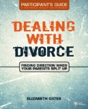 Dealing with Divorce Student's Guide 2009 9780310278863 Front Cover
