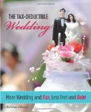Tax-Deductible Wedding More Wedding and Fun, Less Fret and Debt 2009 9780762750863 Front Cover