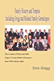 Family History and Temples Including Grigg and Related Family Genealogies 2011 9781465382863 Front Cover