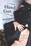 Hired Gun in Philadelphia A Different Kind of Murder Mystery 2013 9781482042863 Front Cover