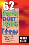 62 Comedy Duet Scenes for Teens More Real-Life Situations for Laughter 2012 9781566081863 Front Cover