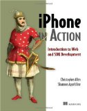 iPhone in Action Introduction to Web and SDK Development 2009 9781933988863 Front Cover