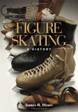 Figure Skating A History 1st 2006 9780252072864 Front Cover