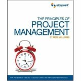 Principles of Project Management (SitePoint: Project Management) Project Management) 1st 2008 9780980285864 Front Cover