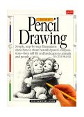 Art of Pencil Drawing Learn How to Draw Realistic Subjects with Pencil 1st 2004 9781560101864 Front Cover