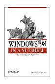 Windows 98 in a Nutshell 1st 1999 9781565924864 Front Cover