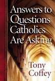 Answers to Questions Catholics Are Asking 2006 9780736917865 Front Cover