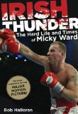 Irish Thunder The Hard Life and Times of Micky Ward 1st 2010 9780762769865 Front Cover
