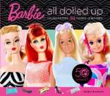 Barbie All Dolled Up - Celebrating 50 Years of Barbie 2009 9780762436866 Front Cover