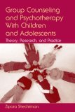 Group Counseling and Psychotherapy with Children and Adolescents Theory, Research, and Practice 1st 2006 9780805856866 Front Cover