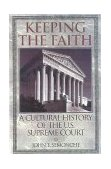 Keeping the Faith A Cultural History of the U. S. Supreme Court 2000 9780847689866 Front Cover