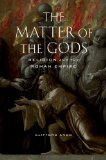 Matter of the Gods Religion and the Roman Empire 2008 9780520259867 Front Cover