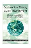Sociological Theory and the Environment Classical Foundations, Contemprary Insights 2001 9780742501867 Front Cover
