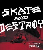 Skate and Destroy The First 25 Years of Thrasher Magazine 2006 9780789313867 Front Cover