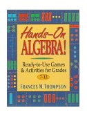 Hands-On Algebra! Ready-to-Use Games and Activities for Grades 7-12 1998 9780876283868 Front Cover