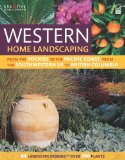 Western Home Landscaping From the Rockies to the Pacific Coast, from Southwestern US to British Columb 2010 9781580114868 Front Cover