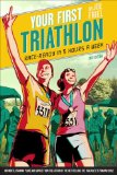 Your First Triathlon, 2nd Ed Race-Ready in 5 Hours a Week 2nd 2012 9781934030868 Front Cover