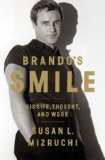 Brando's Smile His Life, Thought, and Work 2014 9780393082869 Front Cover