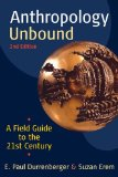 Anthropology Unbound A Field Guide to the 21st Century 2nd 2010 9780199945870 Front Cover