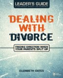 Dealing with Divorce Leader's Guide 2009 9780310278870 Front Cover