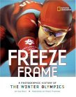 Freeze Frame A Photographic History of the Winter Olympics 2006 9780792278870 Front Cover